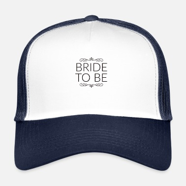 Celibenubile bride to be, addio al nubilato per la sposa - Trucker Cap