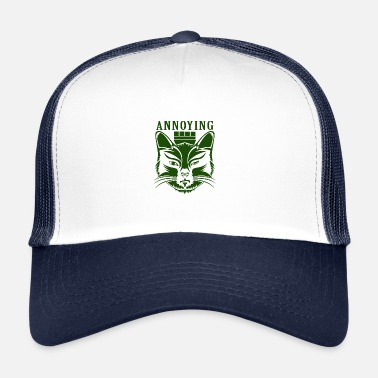 Annoyed Cat design: boring, annoying, annoying - Trucker Cap