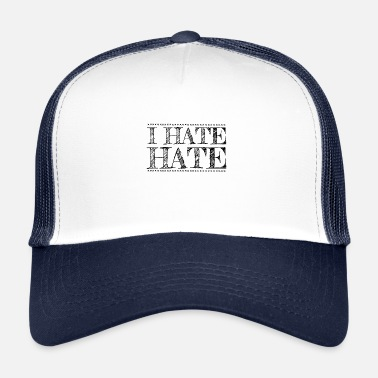 I Hate I hate hate black - Trucker Cap