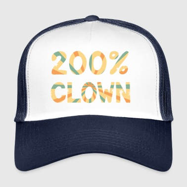 Clown: 200% Clown - regalo - Trucker Cap