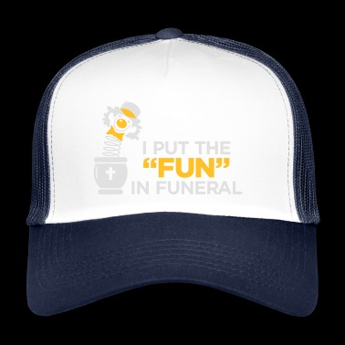 I Am The Entertainer At Funeral - Trucker Cap