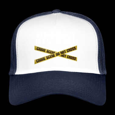 DEMOCRACY IS A NO-GO ZONE - Trucker Cap