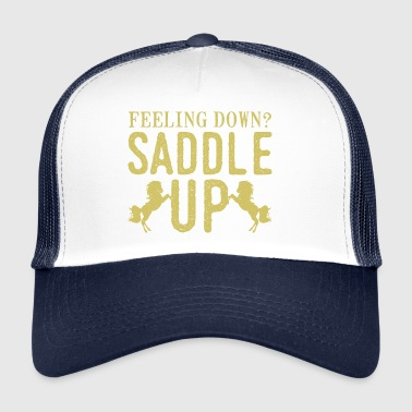 Sad then saddle your horse - Trucker Cap