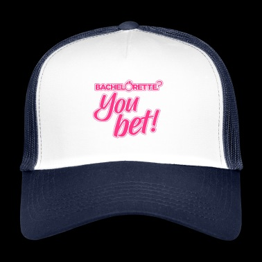 Bachelorette - You bet - Trucker Cap