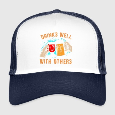 Funny Drinks Well With Others Liquor Lovers - Trucker Cap
