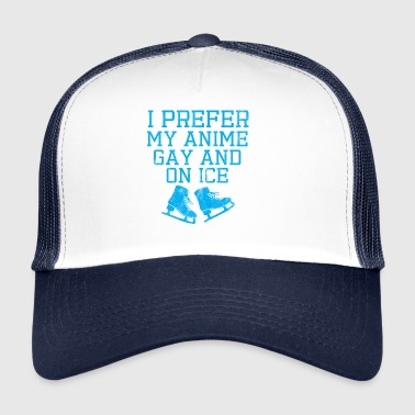 Anime / Manga / Japan: I Prefer My Anime Gay And - Trucker Cap