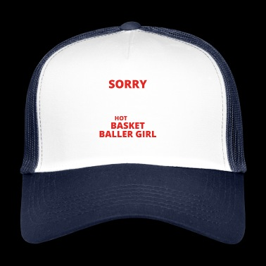 GIFT SORRY THIS GUY TAKEN BASKET BALLER GIRL - Trucker Cap