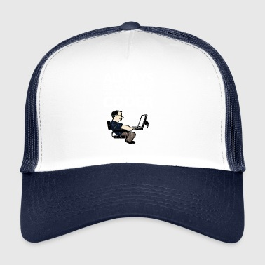 Always be youself or be a coder - Trucker Cap
