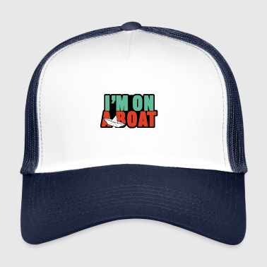 in op een boot - Trucker Cap