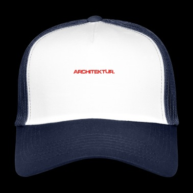 eat sleep repeat ARCHITEKTUR - Trucker Cap