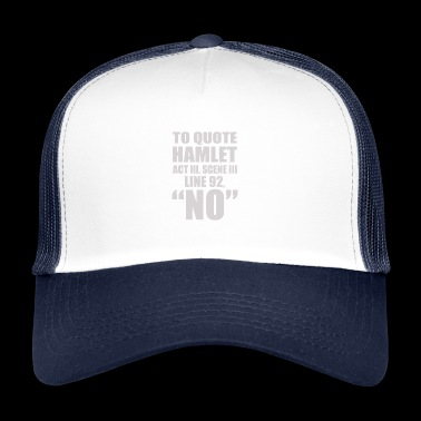 Theatre Quotes gift for Theater Lovers - Trucker Cap