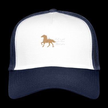 Just A Girl Who Loves Horses - Trucker Cap