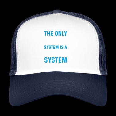 THE ONLY GOOD SYSTEM IS A SOUND SYSTEM GIFT - Trucker Cap