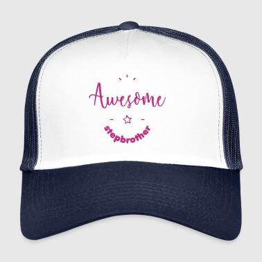 Awesome Stepbrother - Trucker Cap