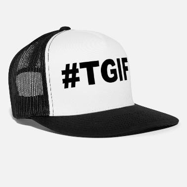 Weekend TGIF - Trucker cap