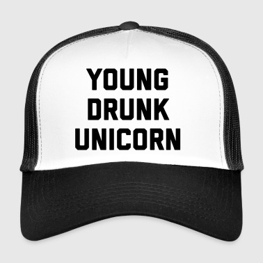 Young Drunk Unicorn Funny Quote - Trucker Cap