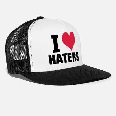 Love I LOVE HATERS - Trucker Cap
