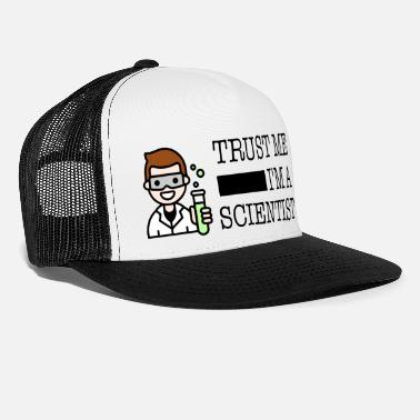 Trust me I'm a scientist male white - Trucker Cap
