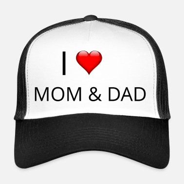 I Love Dad I LOVE MOM & DAD - Trucker Cap