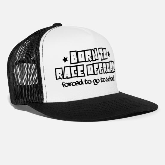 Race Track Caps & Hats - Born to race offroad forced to go to sch - Trucker Cap white/black