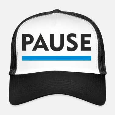 Pause pause - Trucker Cap