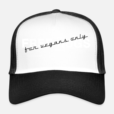 Animal Liberation FREE HUGS FOR VEGANS ONLY - Trucker Cap