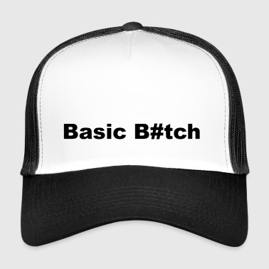 Basic B # tch saying girl - Trucker Cap