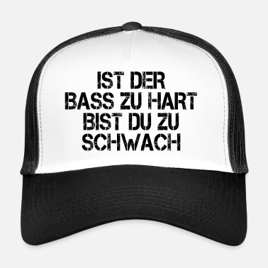 Techno Bass Techno House Ist der Bass zu hart - Trucker Cap