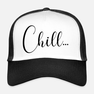 Chill Out CHILL - Trucker Cap