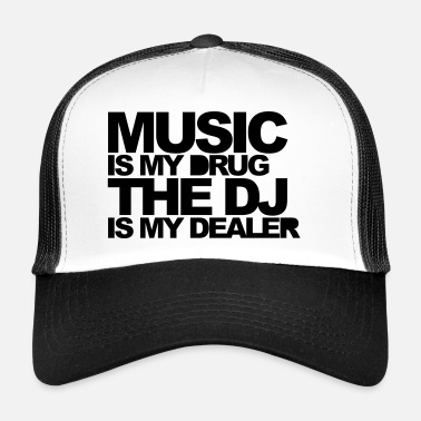 Hardstyle Music Is My Drug 3 EDM Quote - Trucker Cap