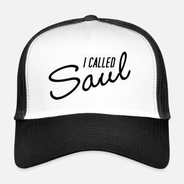 Saul Better call Saul I called saul - Trucker Cap