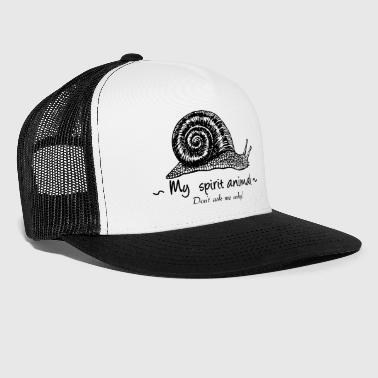 The snail is my animal totem. - Trucker Cap