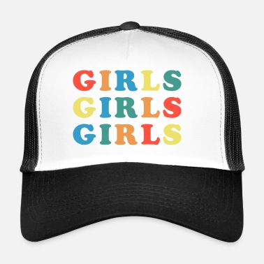 Girlie Girls Girls Girls Feminist Quote - Casquette trucker