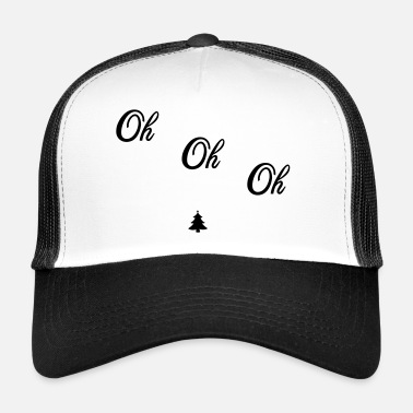 Oh Oh Oh Oh - Gorra de camionero