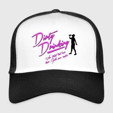 Dirty Drinking - Trucker Cap