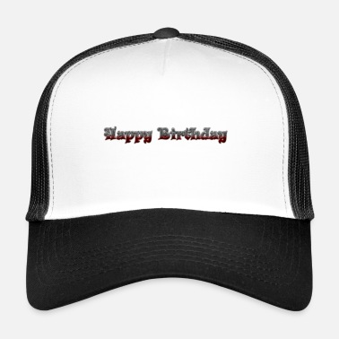 Happy Birthday Happy Birthday - Casquette trucker