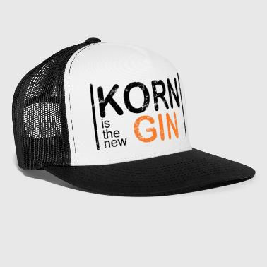 Korn is the new Gin - Trucker Cap