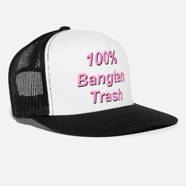 Shouter 100% Bangtan Trash Quote - Trucker Cap