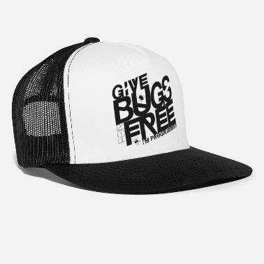 Give bugs for free, I'm programmer - Trucker Cap