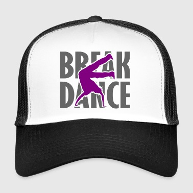 Streetdance Breakdance breakdance streetdance - Trucker Cap