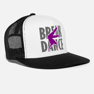 Breakdance Breakdance breakdance streetdance - Casquette trucker