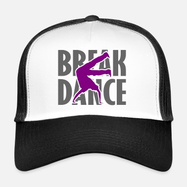Breakdance Breakdance Breakdancer Breakdancing Streetdance - Trucker Cap