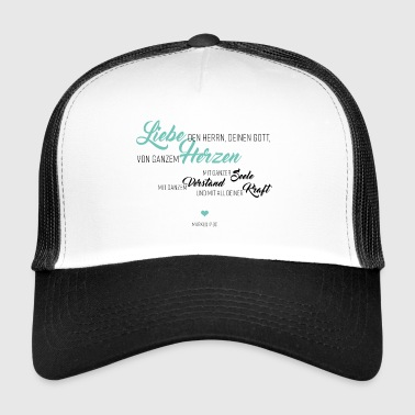 Love the Lord, your God - Trucker Cap