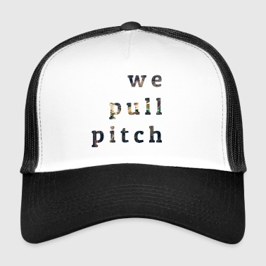Robinson we pull pitch 1.0 - Trucker Cap