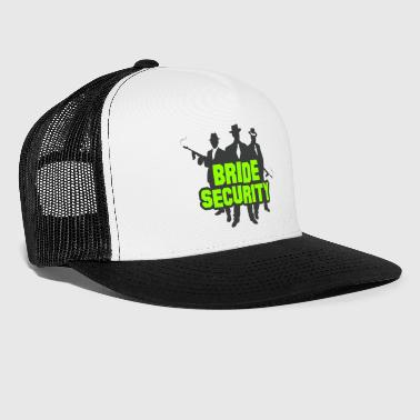 Security Team Of The Bride - Trucker Cap
