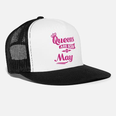 Queens are born in may may birthday Crown casting - Trucker Cap