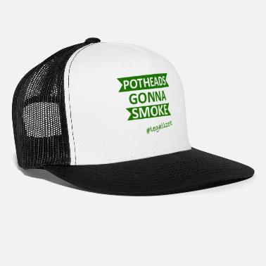 Pothead Potheads Smoke Legalize It - Trucker Cap
