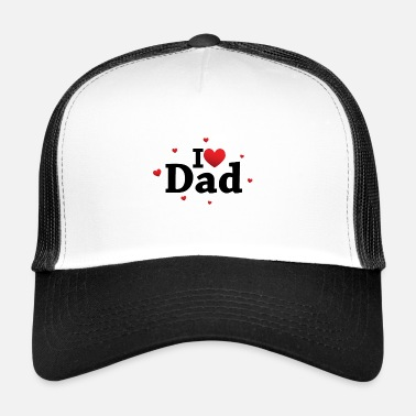I Love Dad I Love Dad - Trucker Cap
