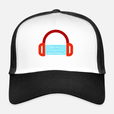 Entertainer Entertain - Trucker Cap