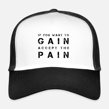 Pain Pain gain - Trucker Cap